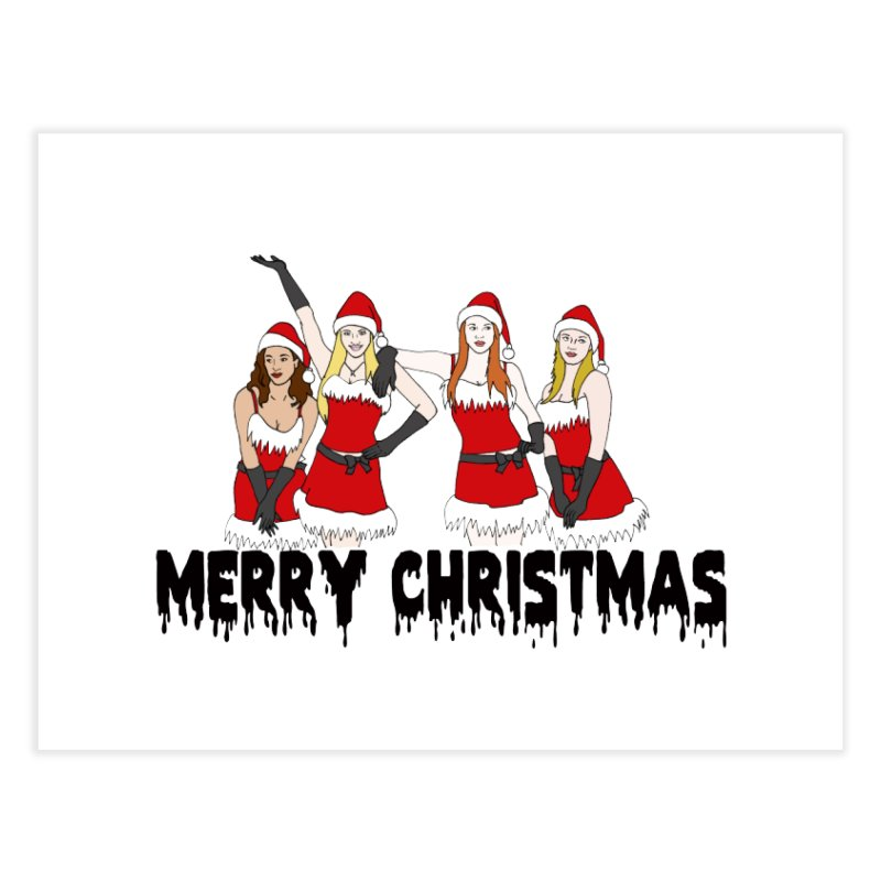 Mean Girls Christmas Home Fine Art Print by coolsaysnev's Shop