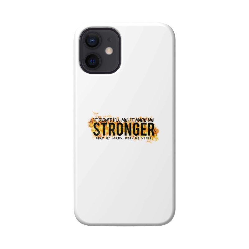 STRONGER Accessories Phone Case by Corbly4Art - Creative Fantasy Made Real
