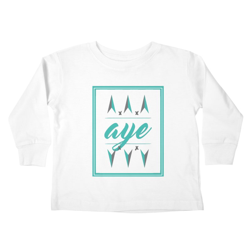 Ayeeee Kids Toddler Longsleeve T-Shirt by Cordelia Denise