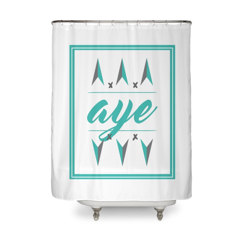 Ayeeee Home Shower Curtain by Cordelia Denise