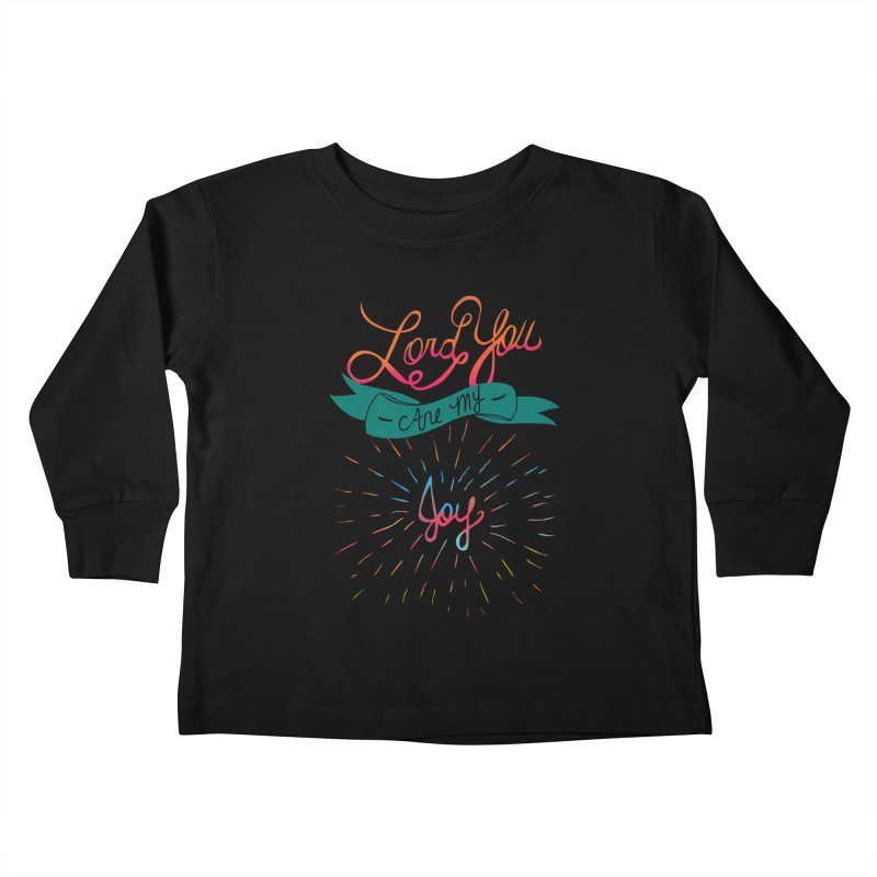 Lord You Are My Joy Kids Toddler Longsleeve T-Shirt by Cordelia Denise