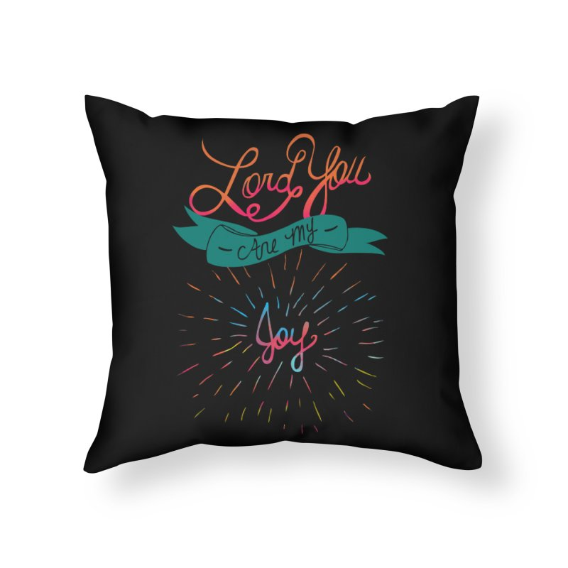 Lord You Are My Joy in Throw Pillow by Cordelia Denise