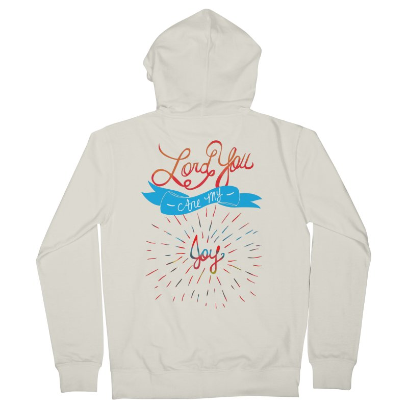 Lord You Are My Joy White Women's Zip-Up Hoody by Cordelia Denise