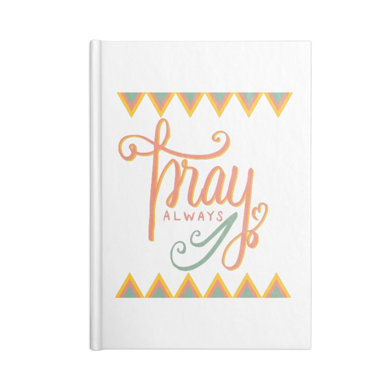 Pray Always Accessories Notebook by Cordelia Denise