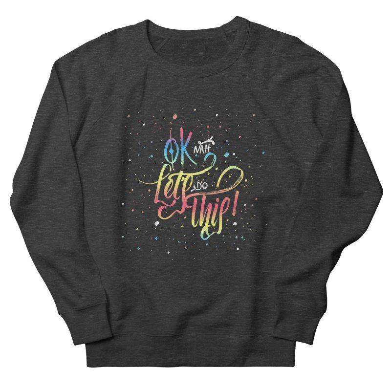 Ok Nah! Men's Sweatshirt by Cordelia Denise
