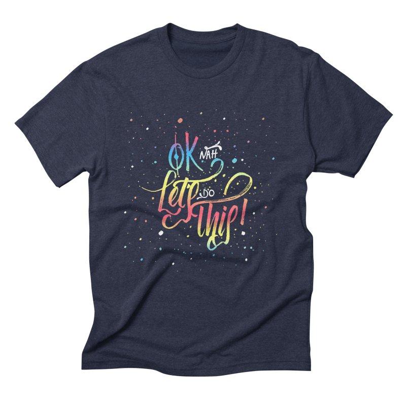 Ok Nah! Men's Triblend T-Shirt by Cordelia Denise