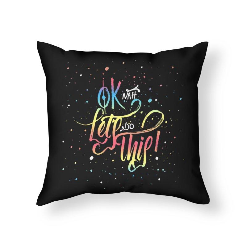 Ok Nah! Home Throw Pillow by Cordelia Denise