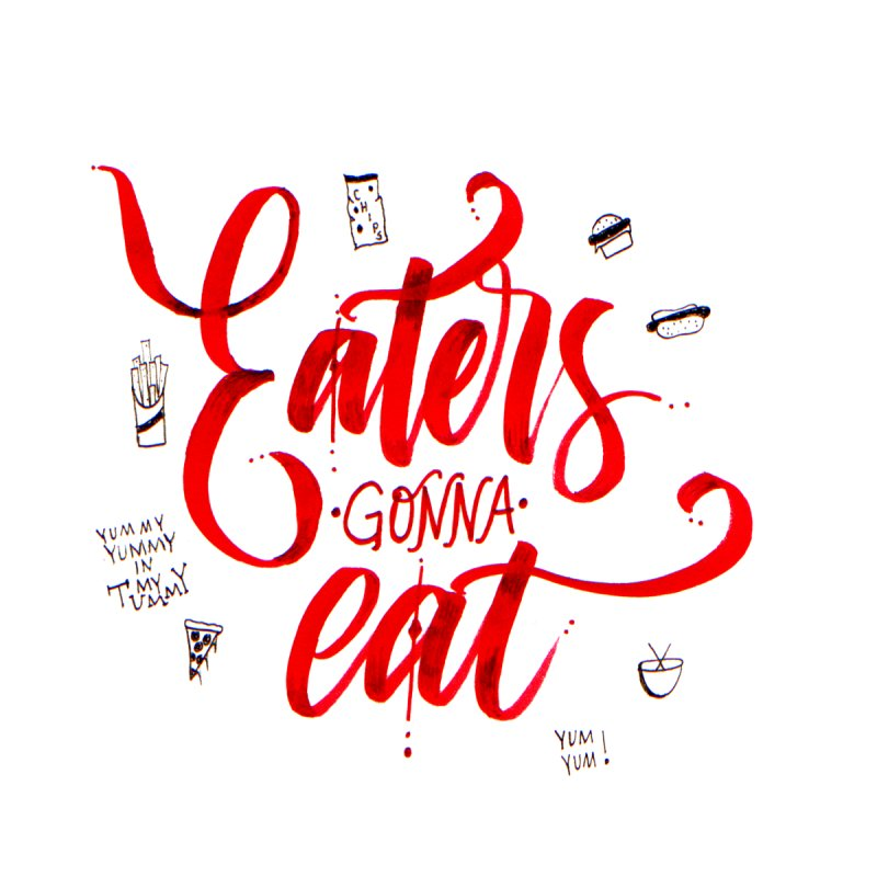 Eaters Gonna Eat by Cordelia Denise