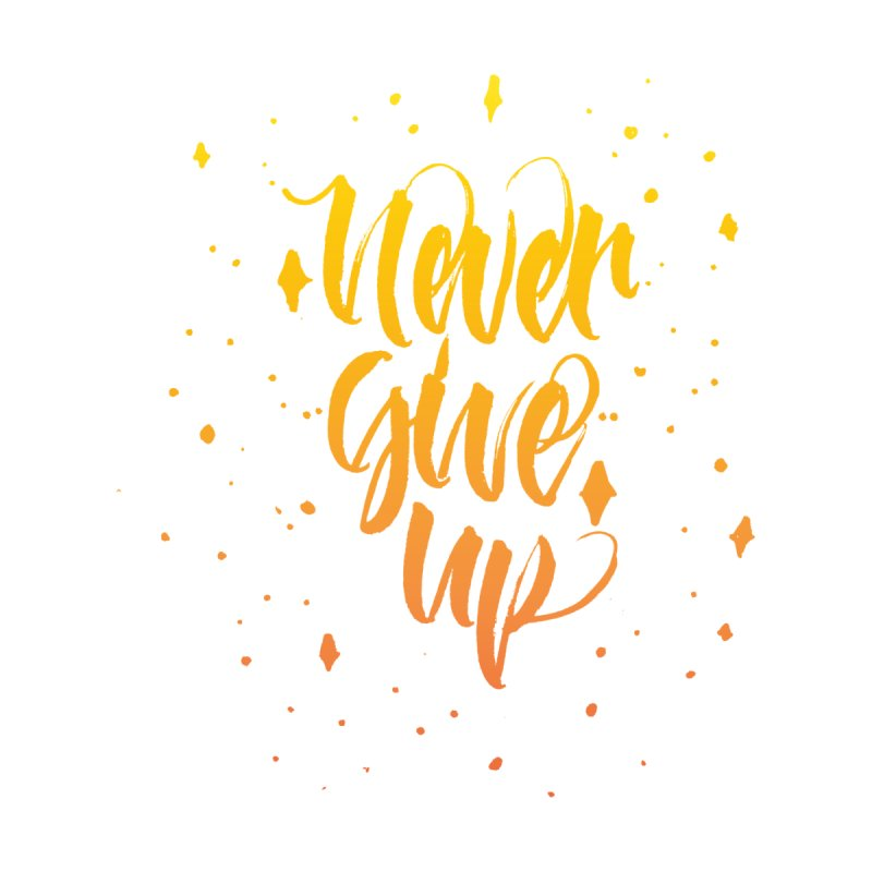 Never Give Up by Cordelia Denise