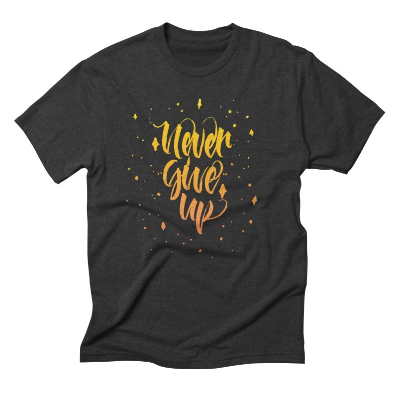 Never Give Up Men's Triblend T-Shirt by Cordelia Denise