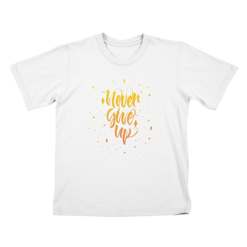 Never Give Up Kids T-Shirt by Cordelia Denise