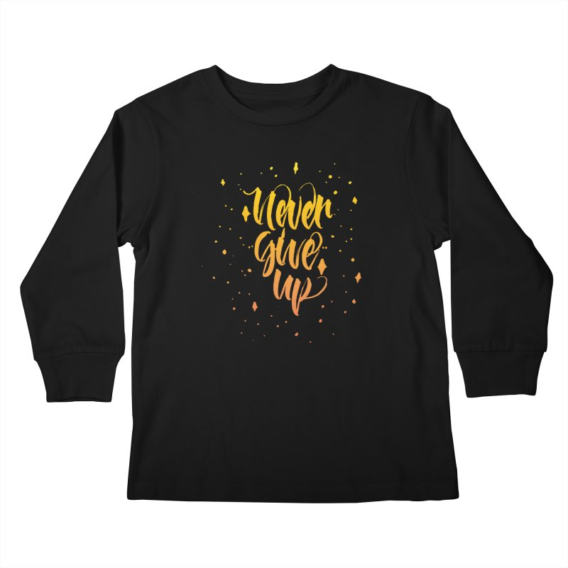 Never Give Up Kids Longsleeve T-Shirt by Cordelia Denise