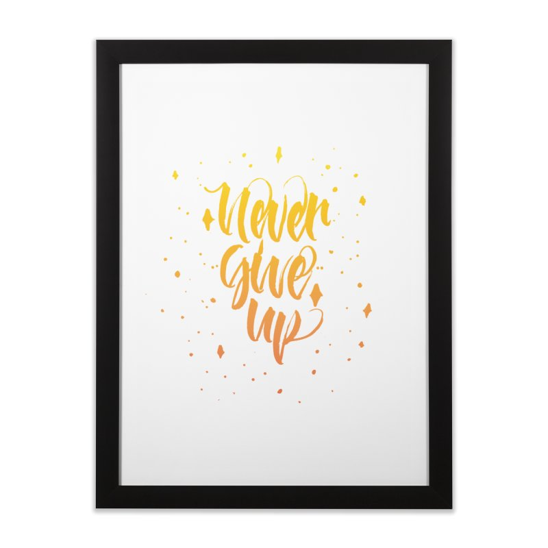 Never Give Up Home Framed Fine Art Print by Cordelia Denise