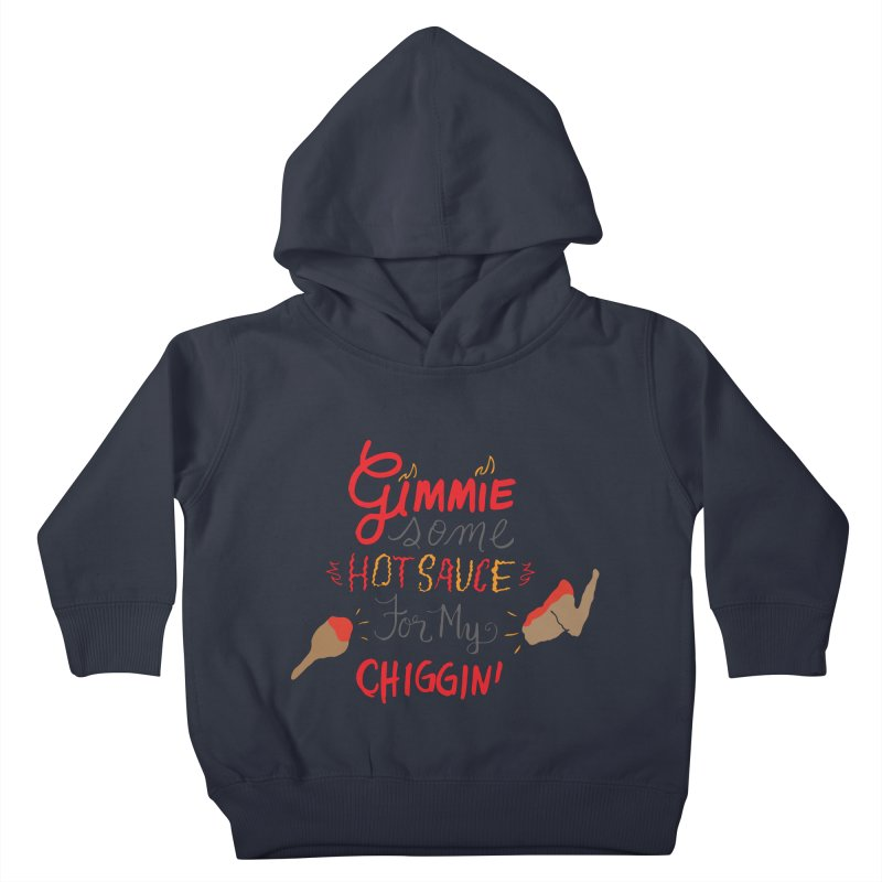 Gimmie Some HS! Kids Toddler Pullover Hoody by Cordelia Denise