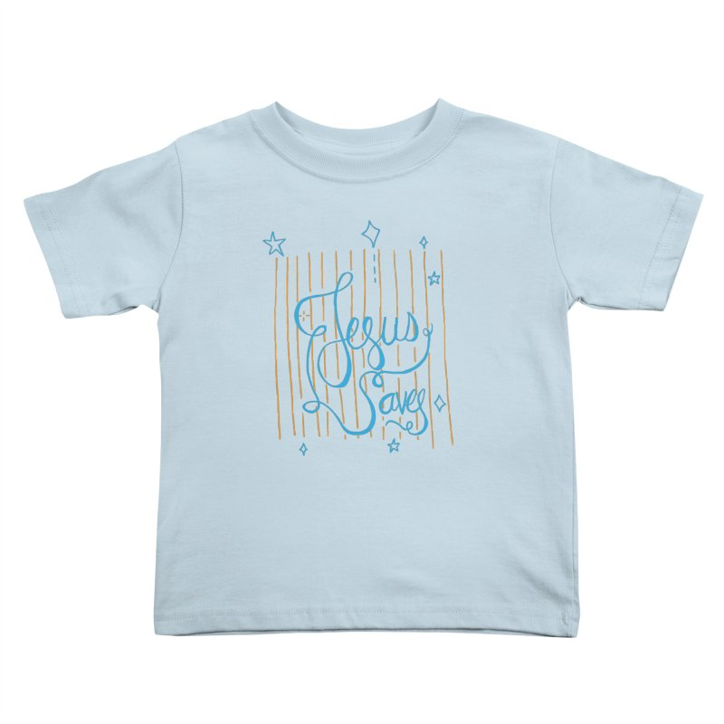 Jesus Saves-Blue Kids Toddler T-Shirt by Cordelia Denise