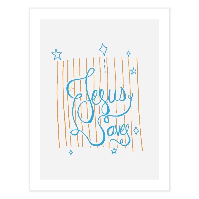 Jesus Saves-Blue Home Fine Art Print by Cordelia Denise