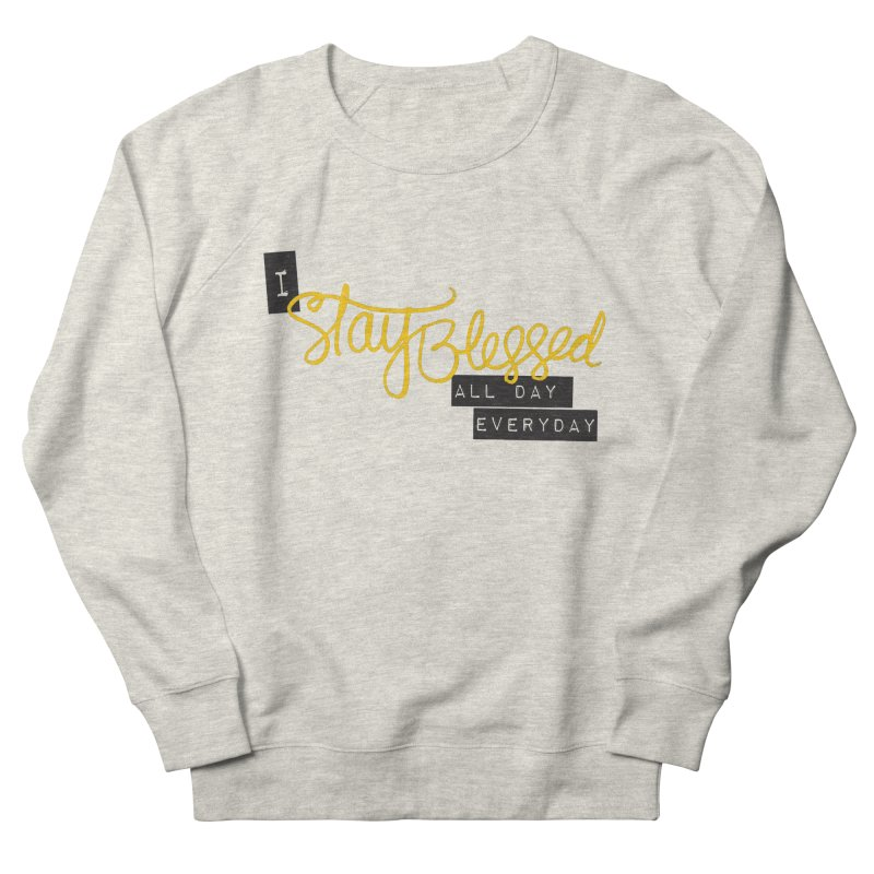Stay Blessed Women's Sweatshirt by Cordelia Denise