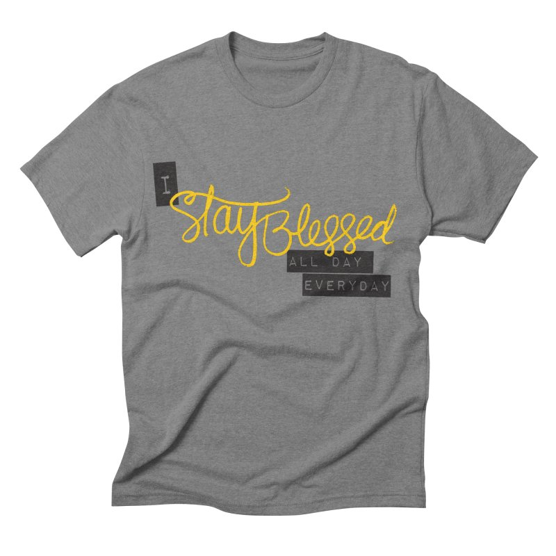 Stay Blessed Men's Triblend T-shirt by Cordelia Denise
