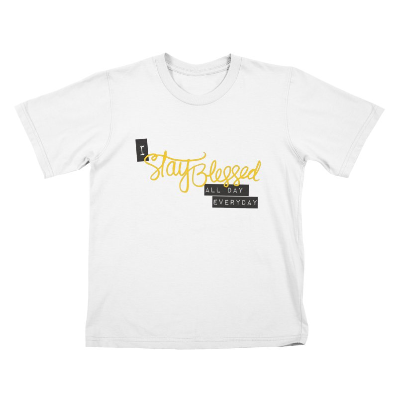 Stay Blessed Kids T-shirt by Cordelia Denise