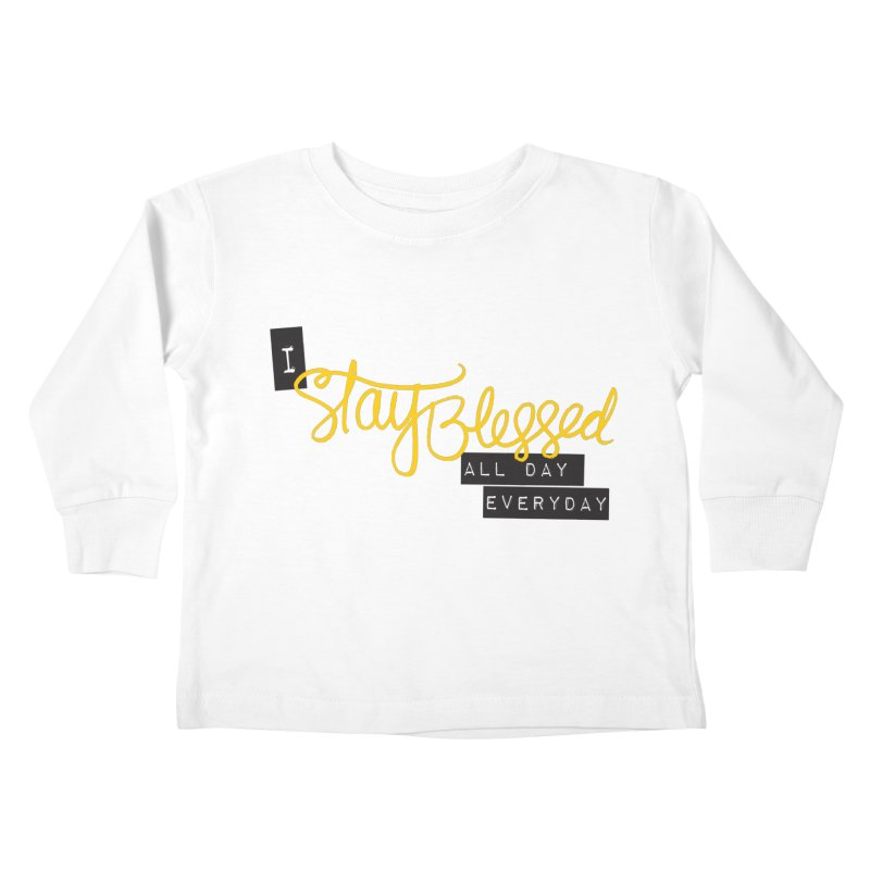 Stay Blessed Kids Toddler Longsleeve T-Shirt by Cordelia Denise