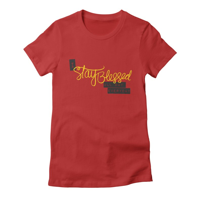 Stay Blessed Women's Fitted T-Shirt by Cordelia Denise