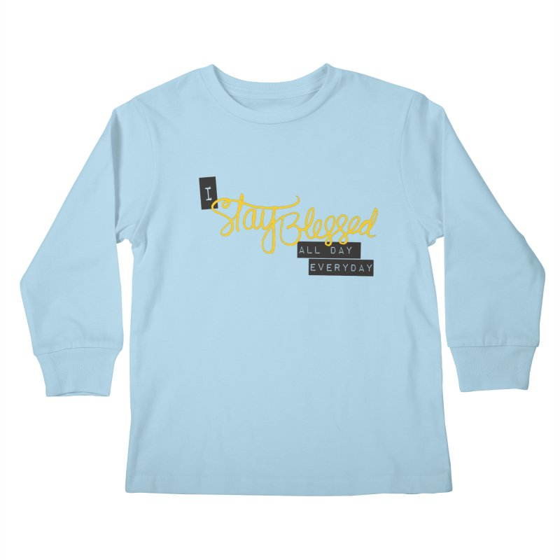Stay Blessed Kids Longsleeve T-Shirt by Cordelia Denise