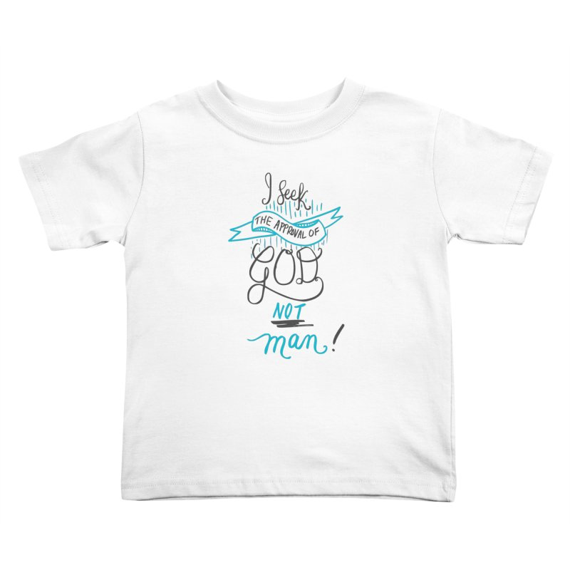 God's Approval-Blue Kids Toddler T-Shirt by Cordelia Denise