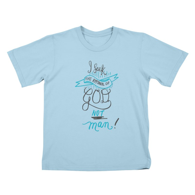 God's Approval-Blue Kids T-shirt by Cordelia Denise