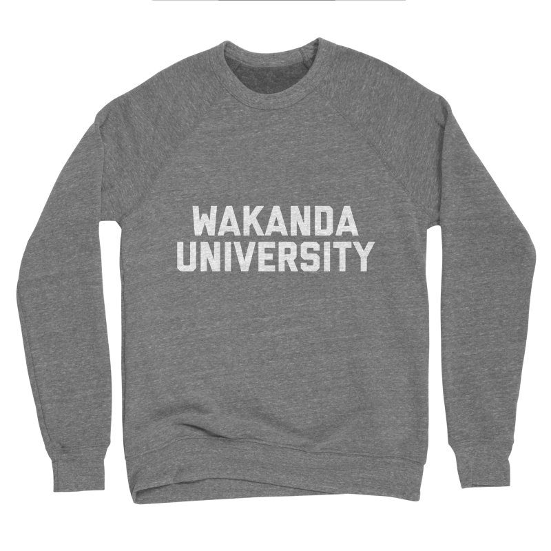 WAKANDA UNIVERSITY Women's Sponge Fleece Sweatshirt by Coreyography
