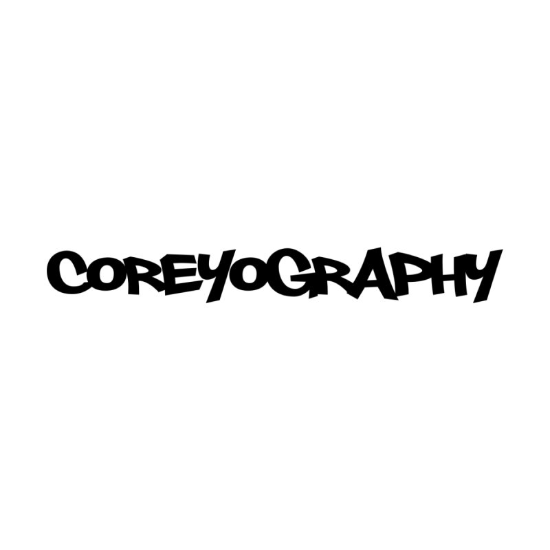 COREYOGRAPHY SWAG by Coreyography