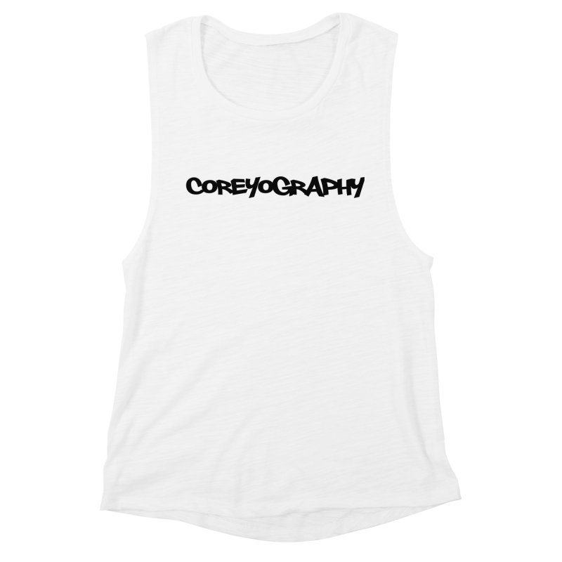 COREYOGRAPHY SWAG Women's Muscle Tank by Coreyography