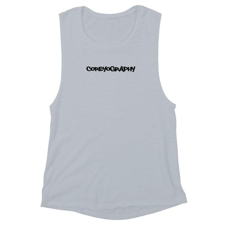 COREYOGRAPHY SWAG Women's Muscle Tank by Coreyography