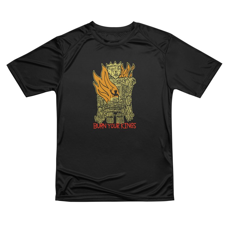Burn Your Kings Men's Performance T-Shirt by The Corey Press