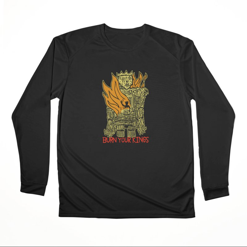 Burn Your Kings Women's Performance Unisex Longsleeve T-Shirt by The Corey Press