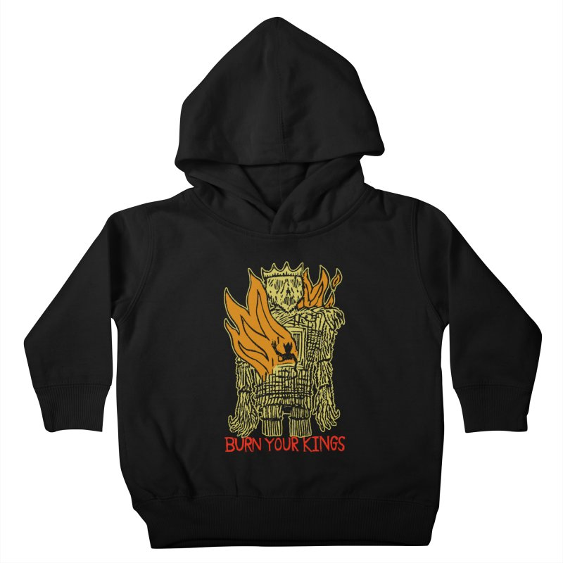 Burn Your Kings Kids Toddler Pullover Hoody by The Corey Press