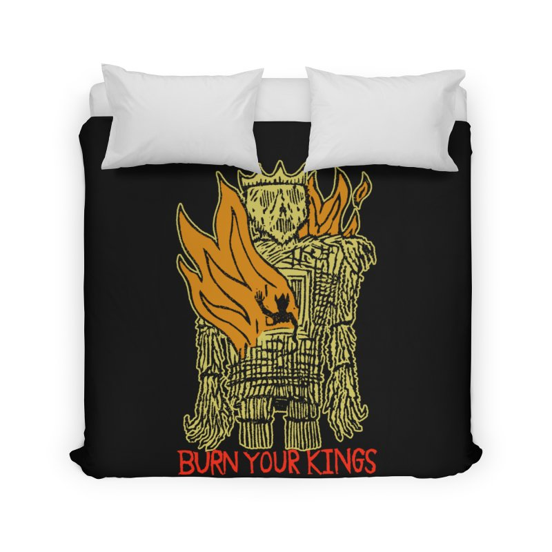 Burn Your Kings Home Duvet by The Corey Press