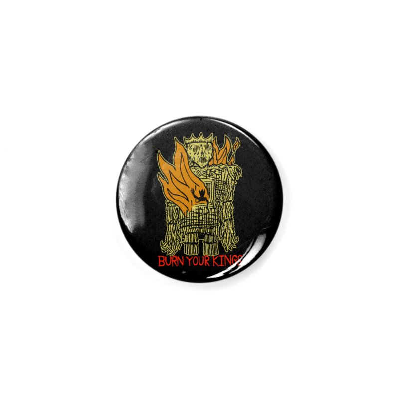 Burn Your Kings Accessories Button by The Corey Press