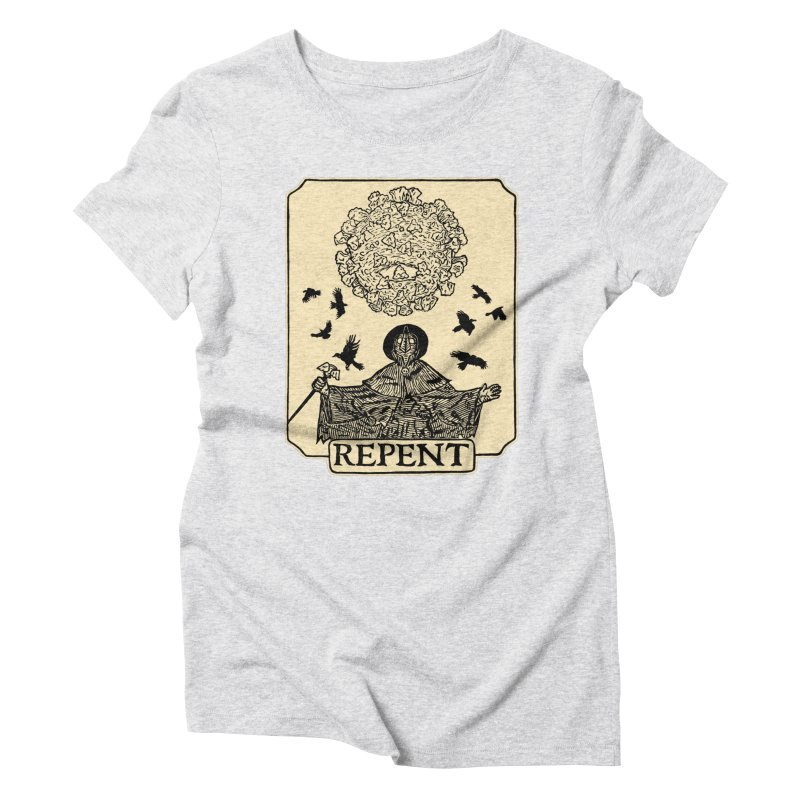 Repent Women's T-Shirt by The Corey Press