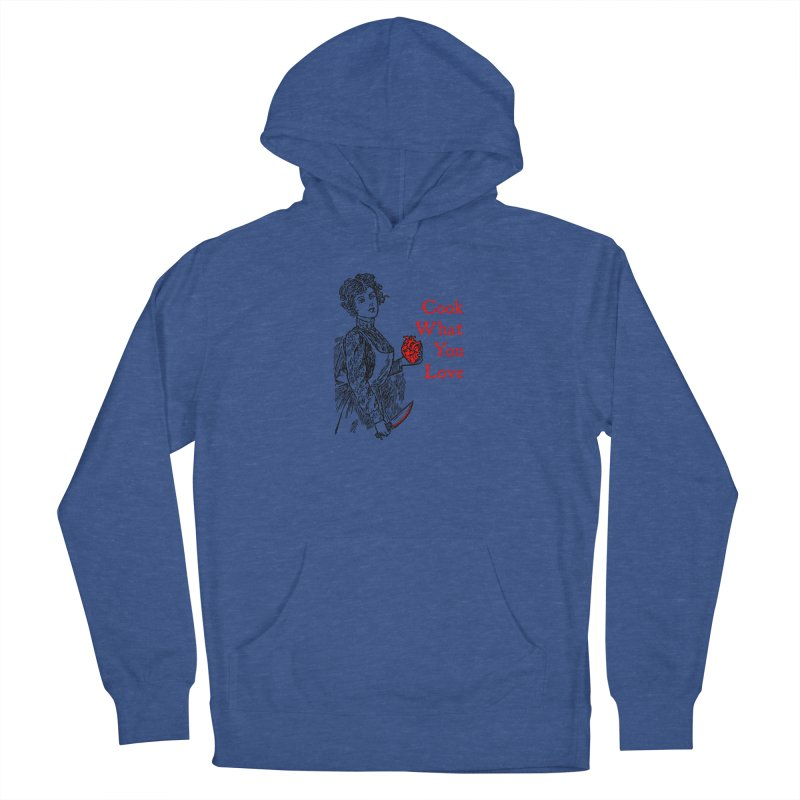 Cook What You Love Women's Pullover Hoody by The Corey Press
