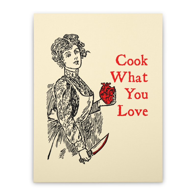 Cook What You Love Home Stretched Canvas by The Corey Press