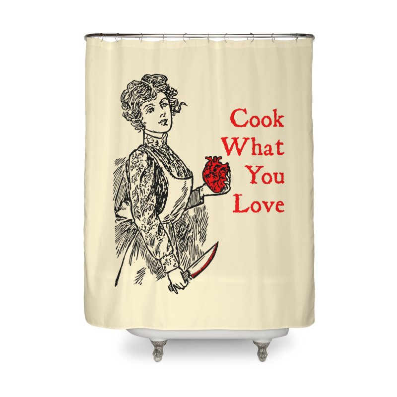 Cook What You Love Home Shower Curtain by The Corey Press