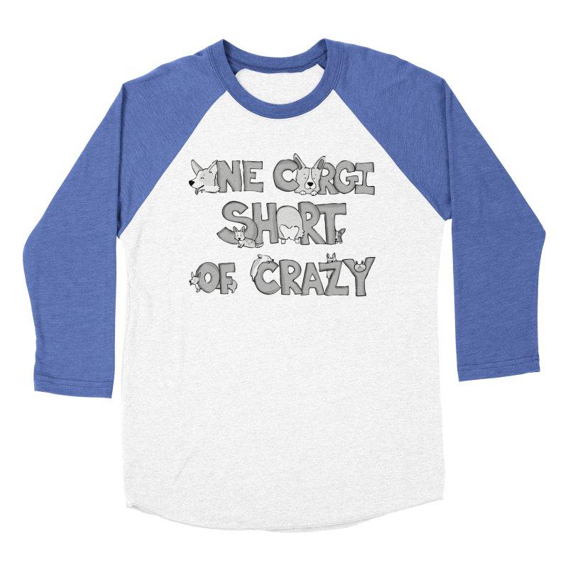 One Corgi Short of Crazy Women's Baseball Triblend Longsleeve T-Shirt by Corgi Tales Books