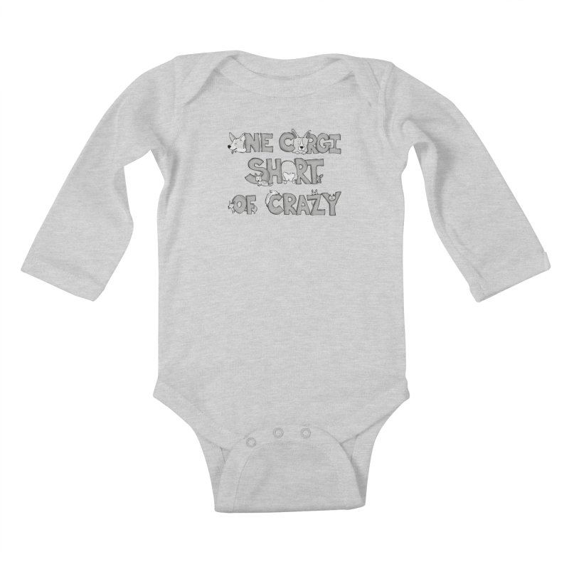 One Corgi Short of Crazy Kids Baby Longsleeve Bodysuit by Corgi Tales Books