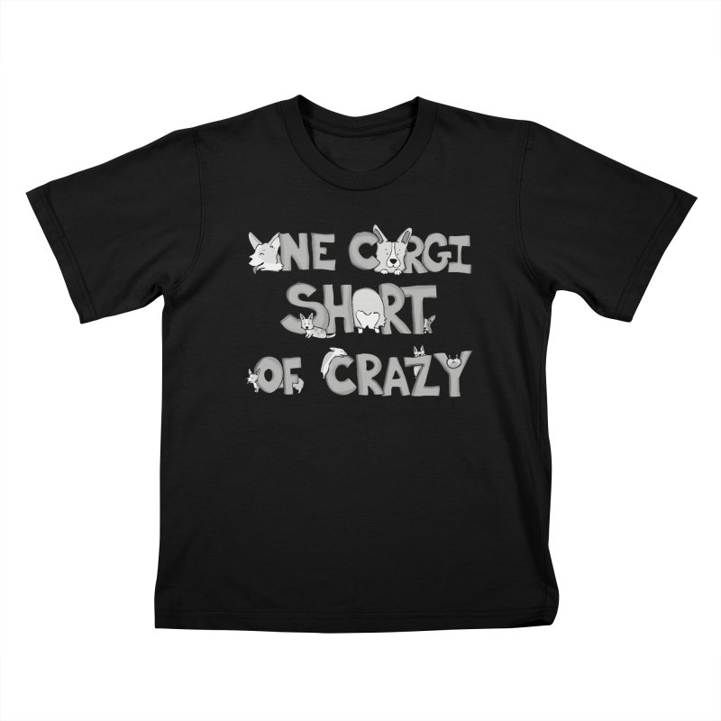 One Corgi Short of Crazy Kids T-Shirt by Corgi Tales Books