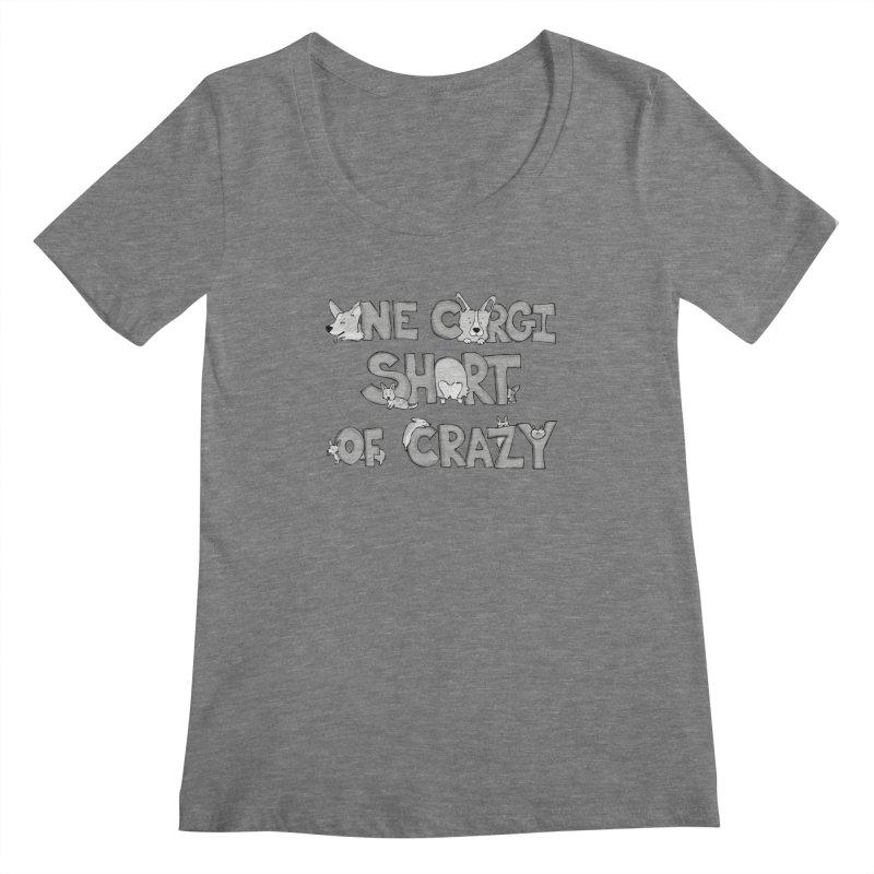 One Corgi Short of Crazy Women's Scoopneck by Corgi Tales Books
