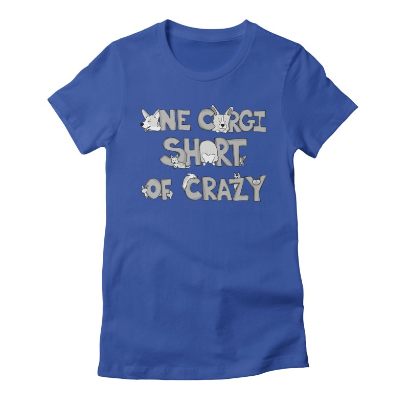 One Corgi Short of Crazy Women's Fitted T-Shirt by Corgi Tales Books