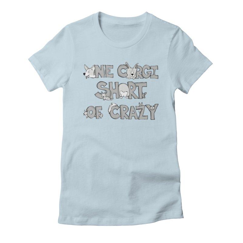 One Corgi Short of Crazy Women's Fitted T-Shirt by Corgi Tales Books