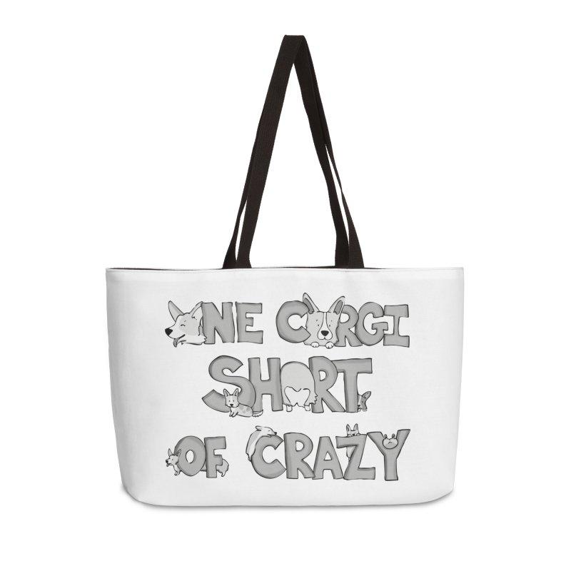 One Corgi Short of Crazy Accessories Weekender Bag Bag by Corgi Tales Books