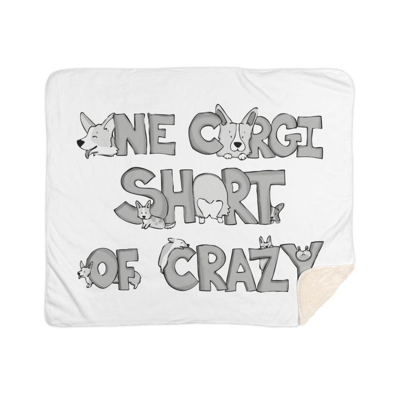 One Corgi Short of Crazy Home Blanket by Corgi Tales Books