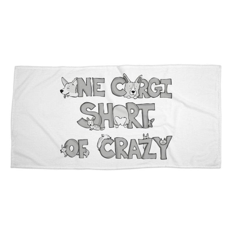 One Corgi Short of Crazy Accessories Beach Towel by Corgi Tales Books